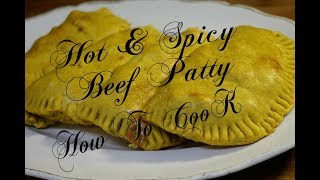 HOT AND SPICY  JAMAICAN BEEF PATTY RECIPE  HOW TO COOK 2017