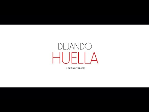Dejando Huella (Leaving Traces) - Trailer