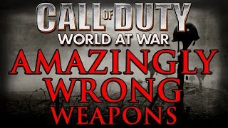 AMAZINGLY WRONG WEAPONS || CoDWaW || Weapons Verified #5