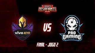 Circuito Desafiante 2019: 2ª Etapa - Grande Final | Vivo Keyd x ProGaming Esports (Jogo 2)