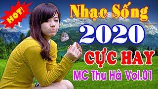 Nhạc Sống 2019 Cực SÔI ĐỘNG - Giọng Ca Mới Ngọt Ngào Nhất - MC Thu Hà Vol 1