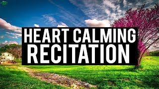 THIS RECITATION WILL CALM DOWN YOUR HEART