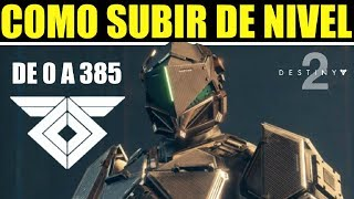 Destiny 2 - COMO SUBIR DE NIVEL DE 0 A 385