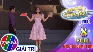 THVL | Người kể chuyện tình Mùa 3 - Tập 8 FULL: Nhạc sĩ Hoàng Trọng