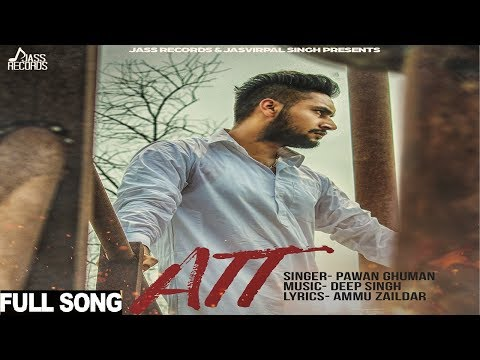 Att | (Full Audio) | Pawan Ghuman | New Punjabi Songs 2017 | Latest Punjabi Songs 2017