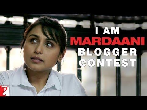I Am Mardaani - Blogger Contest