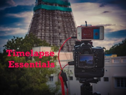 Essentials for Timelapse Photography