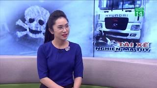 Vì sao tôi dùng ma túy khi lái xe đường dài?| VTC14