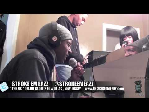 ((GET MONEY TV)) PRESENTS:STROKE'EM EAZZ ON