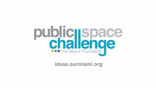 2017 Public Space Challenge: Improve your neighborhood