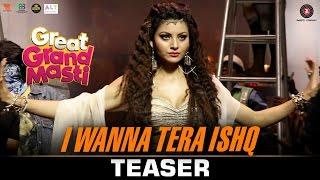 I Wanna Tera Ishq - Teaser   Great Grand Masti   Riteish D, Vivek O, Aftab S & Urvashi R   Review