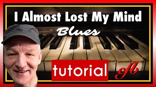 "How to play blues ""I almost lost my mind"" on piano. Easy blues tutorial"