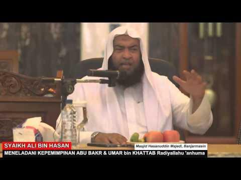 Meneladani Kepemimpinan Abu Bakr Dan Umar Radiyallahu 'anhuma - Syaikh Ali Bin Hasan Al Halaby