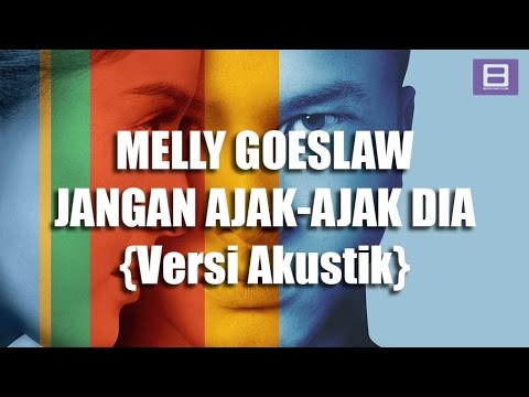 download lagu Melly Goeslaw - Jangan Ajak-ajak Dia {Versi Akustik} [Video Lirik] gratis