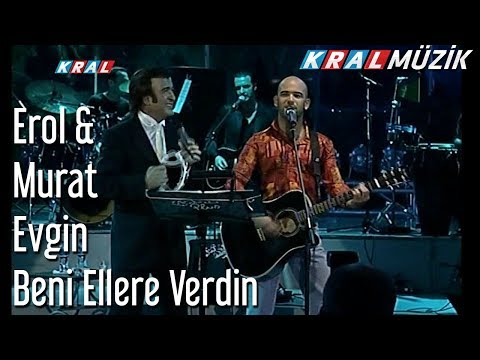 Beni Ellere Verdin - Erol & Murat Evgin