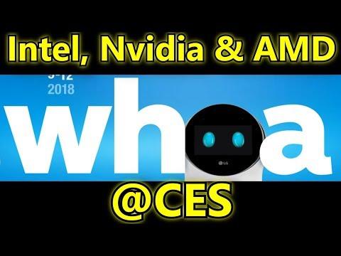 Intel, Nvidia and AMD @ CES 2018!