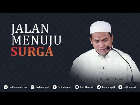 Jalan Menuju Surga - Ustadz Kholiful Hadi