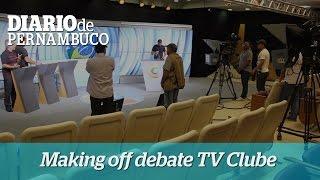 Os bastidores do debate da TV Clube
