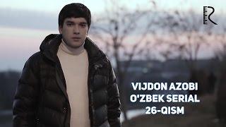 Vijdon azobi (o'zbek serial) | Виждон азоби (узбек сериал) 26-qism