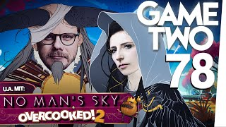 No Man's Sky Next, Overcooked! 2, The Banner Saga 3 | Game Two #78