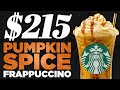 $215 Starbucks Pumpkin Spice Frappuccino Taste Test | FANCY F...