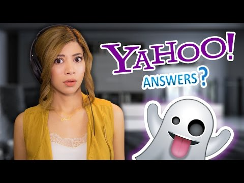 YAHOO ANSWERS MY GHOST PROBLEM - I'm Still Here