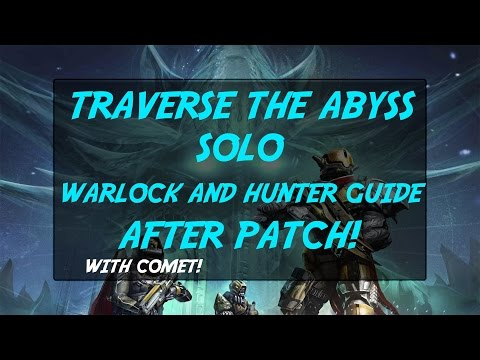 Traverse The Abyss SOLO AFTER PATCH :: Warlock and Hunter Guide :: Glitch/Cheese :: Destiny