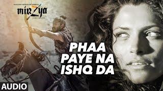 PHAA PAYE NA ISHQ DA  Full Audio Song | MIRZYA | Daler Mehndi | Rakeysh Omprakash Mehra | Gulzar