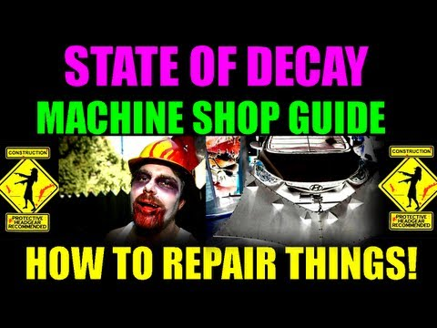 State Of Decay Machine Shop Facility Guide I Base Building Tips | How To Repair Damaged Things!