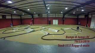 Stock 17.5 Buggy A-Main - Bumps and Jumps RC 10-23-2016