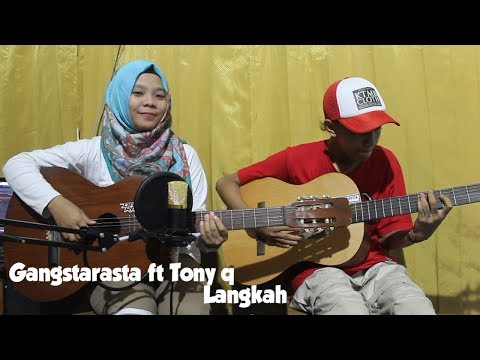 Gangstarasta ft Tony q - Langkah Cover by Fera Chocolatos ft. Gilang MP3