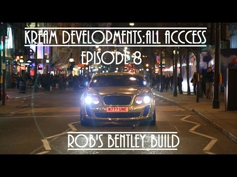 Kream Developments All access Episode 8 - Rob's Bentley Build [HD] 2016