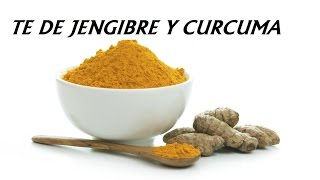 TE DE JENGIBRE Y CÚRCUMA, CONOCE SUS GRANDES BENEFICIOS