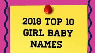 Top 10 Girl Baby Names 2018 Top kids Children female boys girls baby names