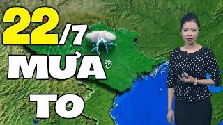 Dự báo thời tiết hôm nay và ngày mai 22/7   Bản tin thời tiết đêm nay mới nhất
