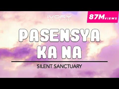 Silent Sanctuary - Pasensya Ka Na
