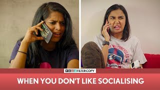 FilterCopy | When You Don't Like Socialising | Ft. MostlySane (Prajakta Koli), Nayana, Banerjee