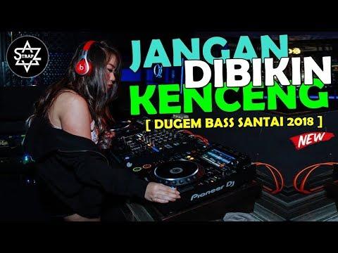 JANGAN DIBIKIN KENCENG 2018 [ DUGEM BASS SANTAI ] DJ SKYZO TRAP