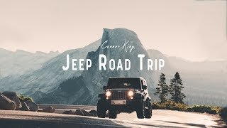 Jeep Road Trip - Summer 2018