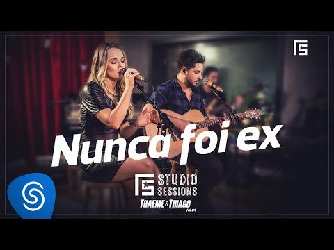 Thaeme & Thiago Nunca Foi Ex music videos 2016