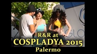 R&R at Cospladya 2015 [Italy - Palermo] - Part II