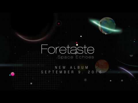 Foretaste - Space Echoes