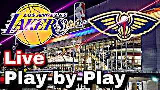 Los Angeles Lakers v.s New Orleans Pelicans Live Play-By-Play | NBA | Commentary and Reactions