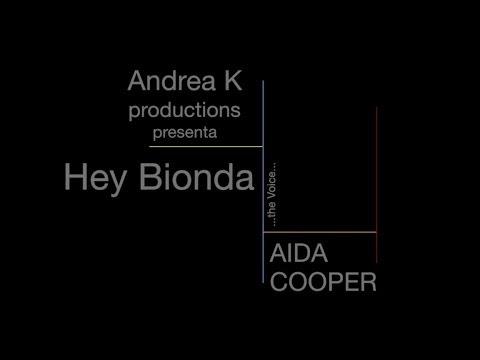 Hey bionda – Aida Cooper (Andrea K rmx)
