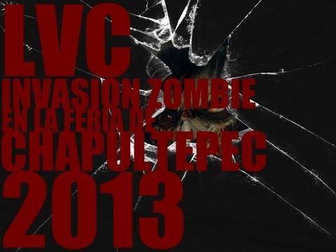 ☢ ☣ !!INVASION ZOMBIE EN LA FERIA DE CHAPULTEPEC 2013!! ☢ ☣