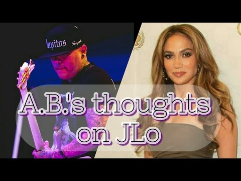 A.B. Quintanilla's thoughts on Jennifer Lopez