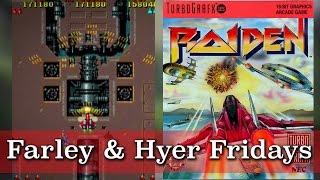Raiden (1990) Farley & Hyer Fridays