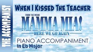When I Kissed The Teacher From The Movie Mamma Mia Here We Go Again Piano Accompaniment Karaoke