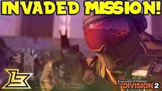INVADED MISSION ON HARD! - The Divison 2 Beta (End Game Gameplay)