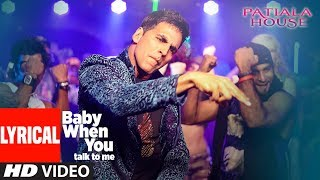 Lyrical: Baby When You Talk To Me  Video | Patiala House | Akshay Kumar, Anushka Sharma
